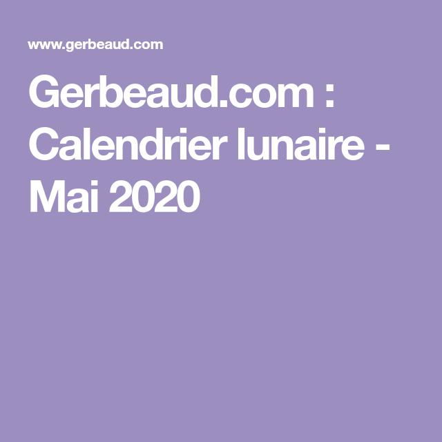 Gerbeaud.: Calendrier lunaire   Mai 2020 en 2020 | Calendrier