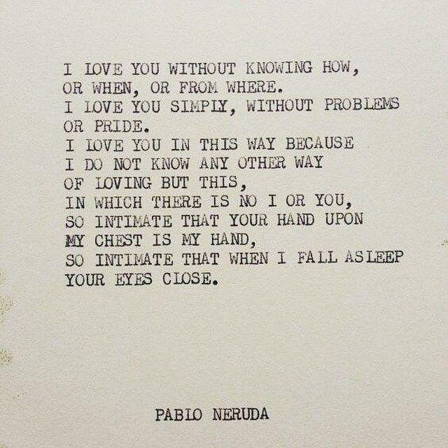Pin by Virginia Ram on Poetry   Pablo neruda, Neruda