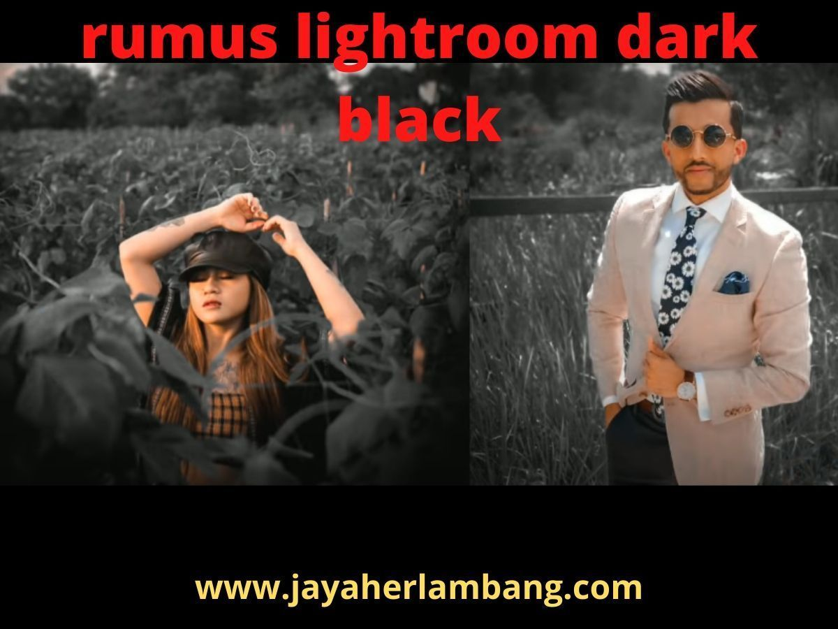 Rumus Lightroom Dark Black & Orange FOTO KEREN ABIS di