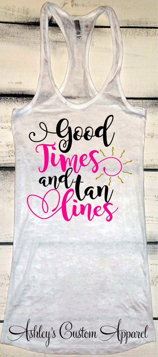 Good Times and Tan Lines, Vacation Tank, Cruise Shirts, Beach Shirts, Beach Cover Up, Boating Tank, Summer Birthday Gift, Bachelorette Party  by AshleysCustomApparel