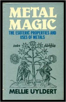 Metal Magic The Hidden Secrets Of The Mineral World Mellie Uyldert 9780855001087 Amazon Com Books Esoteric Books Magic