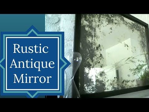 How to create an antique looking mirror -   For the Home