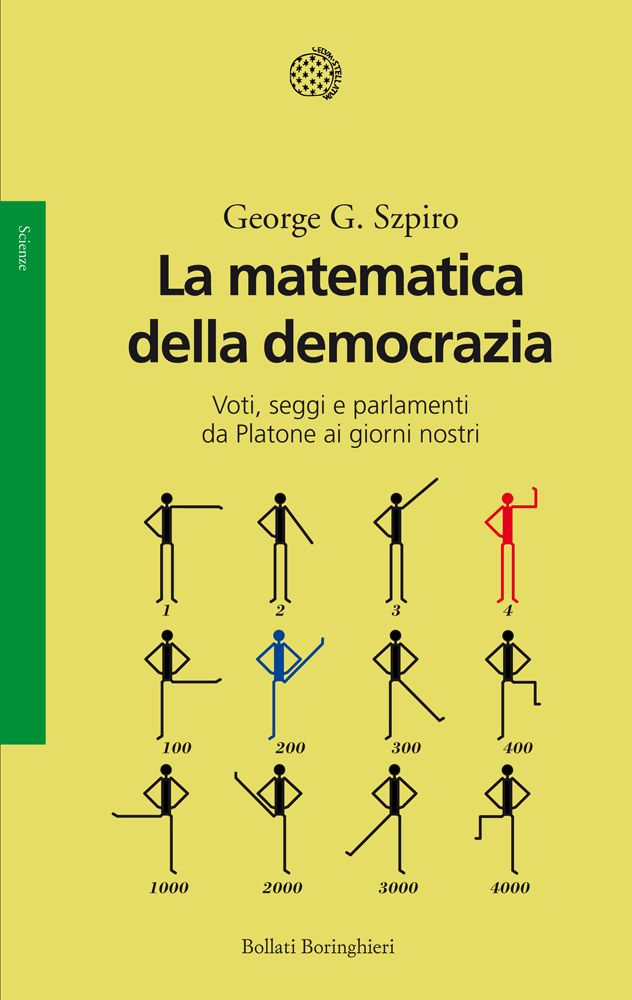 George G. Szpiro - La matematica della democrazia. Voti, seggi e parlamenti da Platone ai giorni nostri