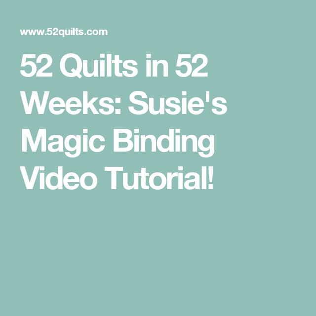Susie's Magic Binding Video Tutorial!
