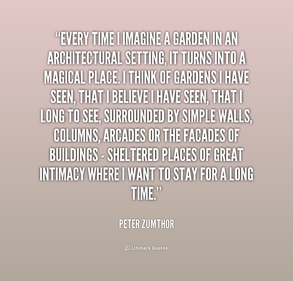 peter zumthor quote peter zumthor pinterest. Black Bedroom Furniture Sets. Home Design Ideas