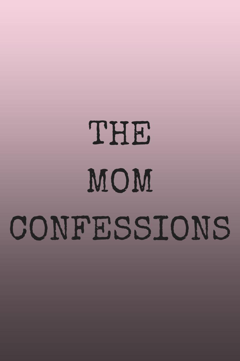 25 Mom Confessions