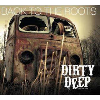DIRTY DEEP - 2012 - Back To The Roots (Heavy Blues) Rock Anthologie