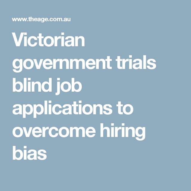Victorian Government Trials Blind Job Applications To Overcome