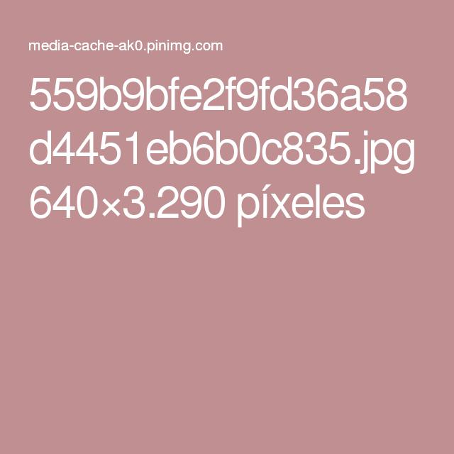 559b9bfe2f9fd36a58d4451eb6b0c835.jpg 640×3.290 píxeles