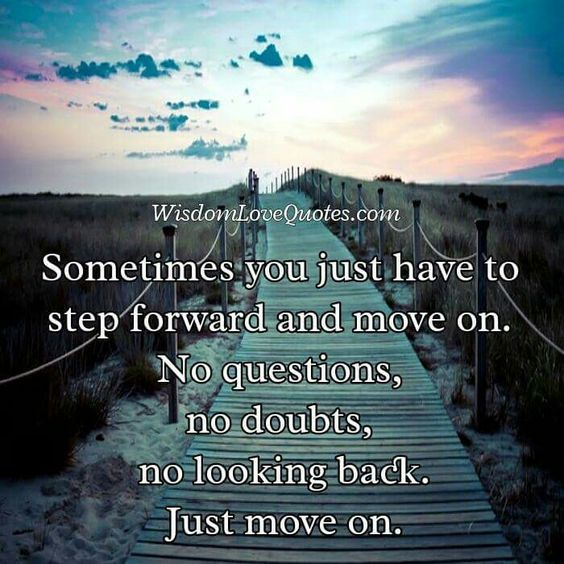Just Move On Don T Look Back Simply Look Forward To A Brighter Future Ahead Picture Quotes Motivational Quotes For Life Inspirational Quotes Motivation