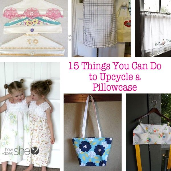 Dyi crafts · 15 Things You Can Do To Upcycle a Pillowcase & 15 Things You Can Do to Upcycle a Pillowcase   Upcycle Craft and ... pillowsntoast.com