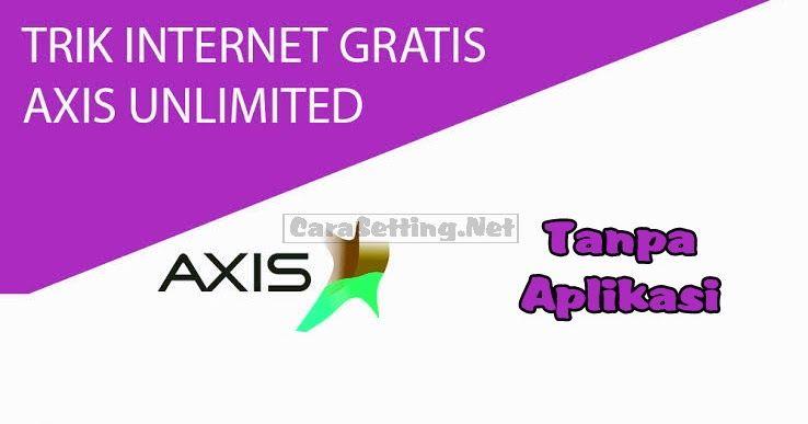 Cara Setting Internet Gratis Axis Dengan Apn Kartu Internet Aplikasi
