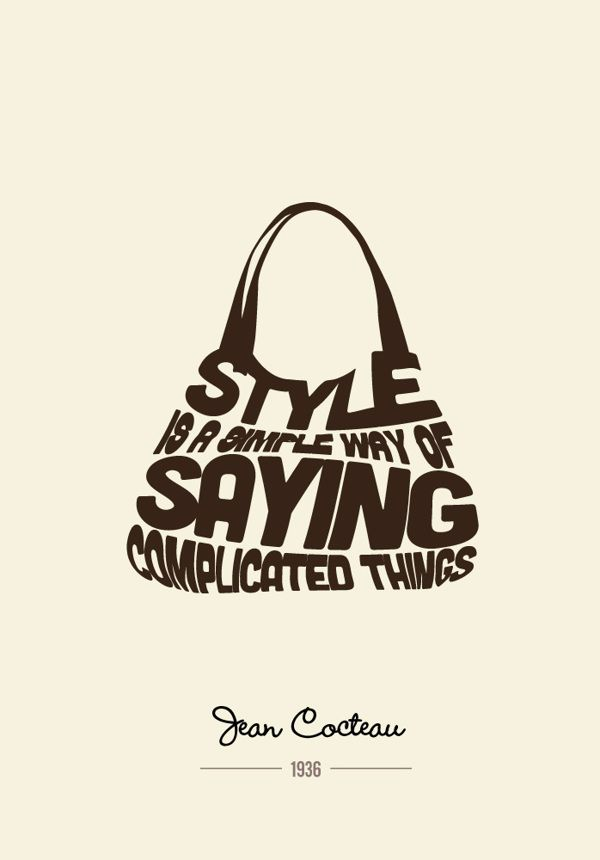 """Style is a simple way of saying complicated things."" - Jean Cocteau"