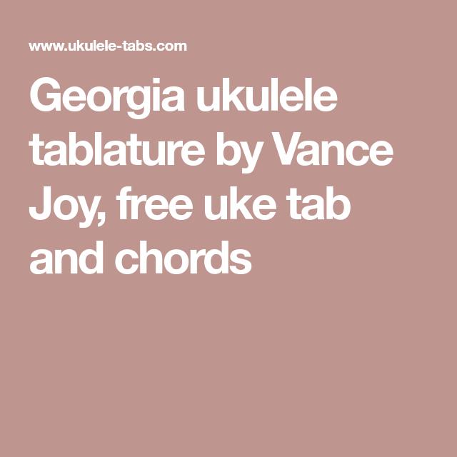 Georgia Ukulele Tablature By Vance Joy Free Uke Tab And Chords