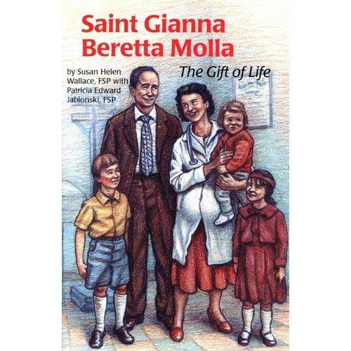 Saint Gianna Beretta Molla: The Gift of Life (Encounter the Saints) by Susan Helen Wallace, http://www.amazon.com/dp/0819871826/ref=cm_sw_r_pi_dp_TJVbrb1HG4ERF