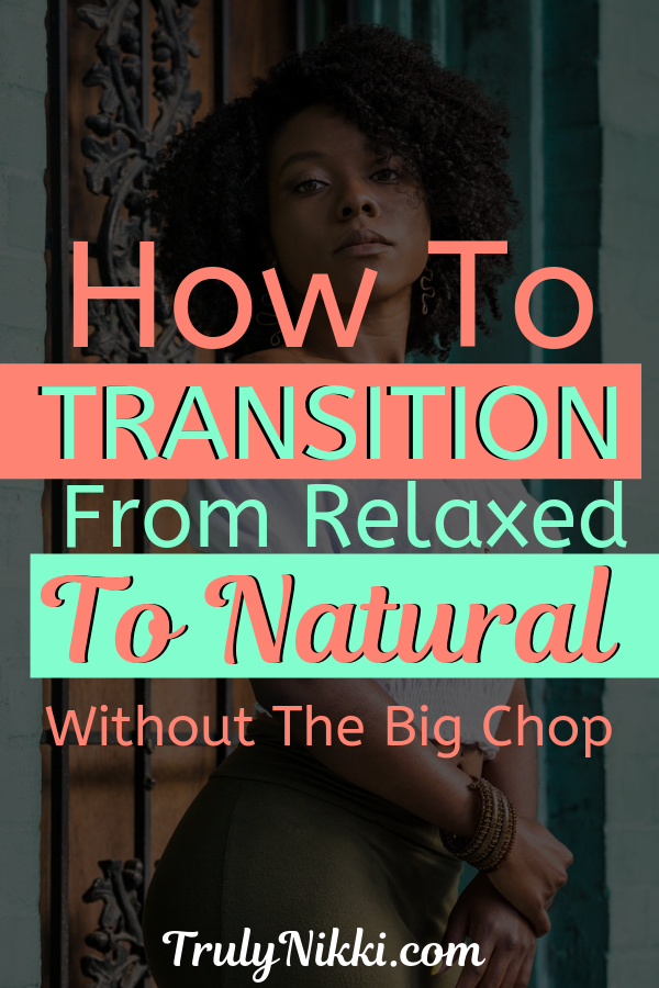 11 Tips To Make Your Natural Hair Journey 10x Easier! #naturalhairjourney How To Transition From Relaxed to Natural Hair (NO BIG CHOP) #naturalhairjourney