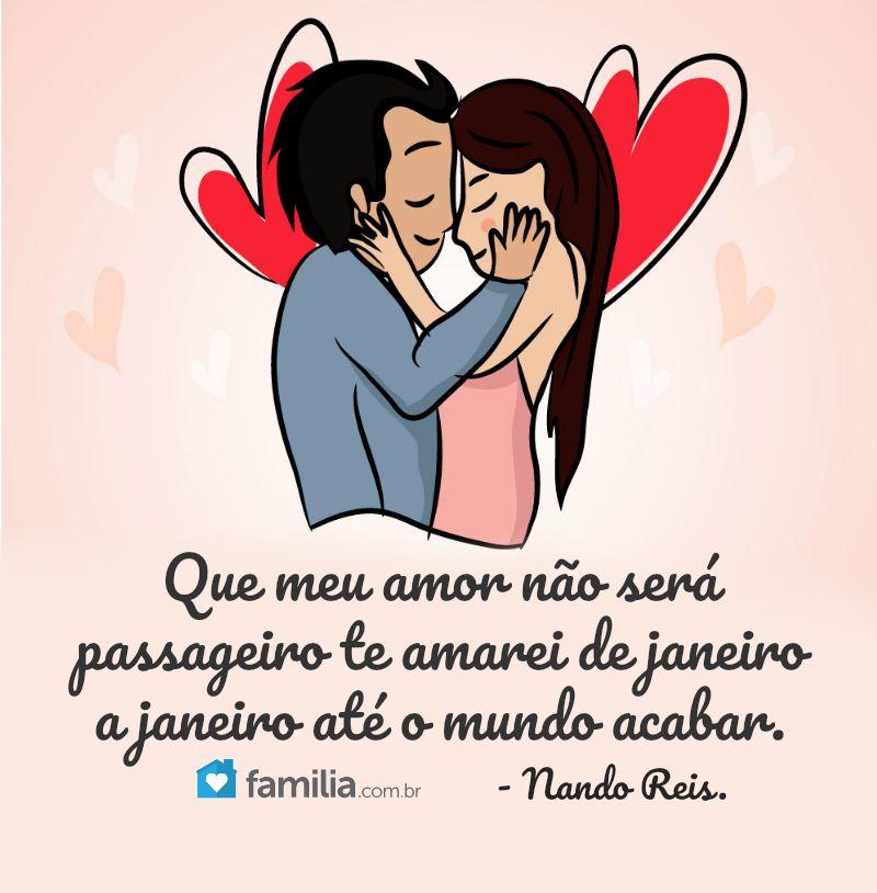 Que Meu Amor Não Será Passageiro Te Amarei De Janeiro A Janeiro Até
