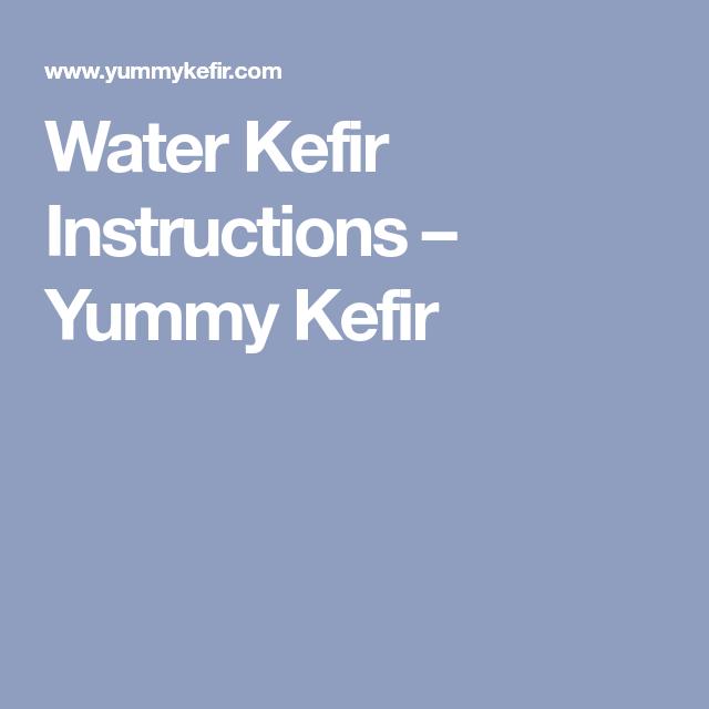 Water Kefir Instructions Yummy Kefir Water Kifer Pinterest