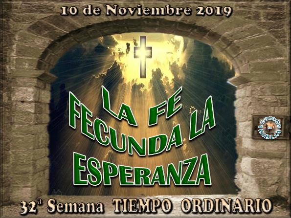 Leamos La Biblia Domingo 10 11 2019 32 De Tiempo Ordinario Ciclo C Tiempo Ordinario Historia De San Agustin San Agustin De Hipona