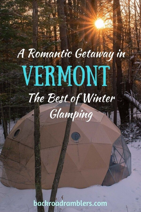 Fabulously Romantic Winter Glamping in Vermont | Glamping ...