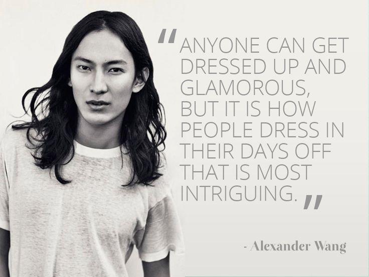 Alexander Wang #FashionQuote #Style