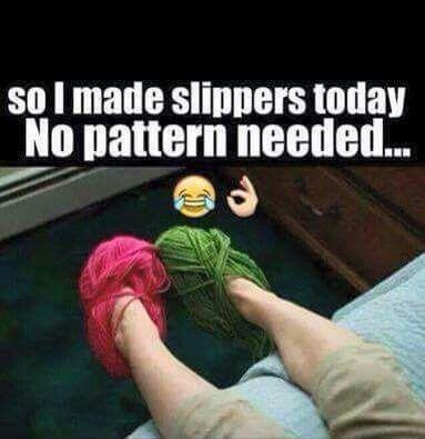 No Pattern Needed Full Skein Of Yarn Slippers Yarn Humor Knitting Humor Crochet Humor
