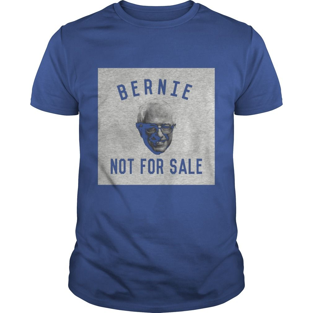 This Shirt Makes A Great Gift For You And Your Family.  Bernie Sanders is Not For Sale SHIRT .Ugly Sweater, Xmas  Shirts,  Xmas T Shirts,  Job Shirts,  Tees,  Hoodies,  Ugly Sweaters,  Long Sleeve,  Funny Shirts,  Mama,  Boyfriend,  Girl,  Guy,  Lovers,  Papa,  Dad,  Daddy,  Grandma,  Grandpa,  Mi Mi,  Old Man,  Old Woman, Occupation T Shirts, Profession T Shirts, Career T Shirts,