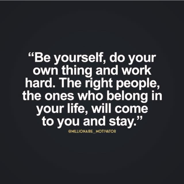 Be Yourself Do Your Own Thing And Work Hard Doing Your Best Quotes Positive Quotes Quotes About Doing You