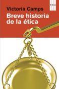 BREVE HISTORIA DE LA ETICA (PREMIO NACIONAL DE ENSAYO 2012) - VICTORIA CAMPS