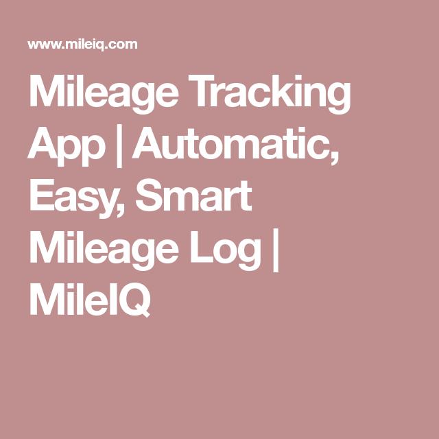 Mileage Tracking App  Automatic Easy Smart Mileage Log  Mileiq