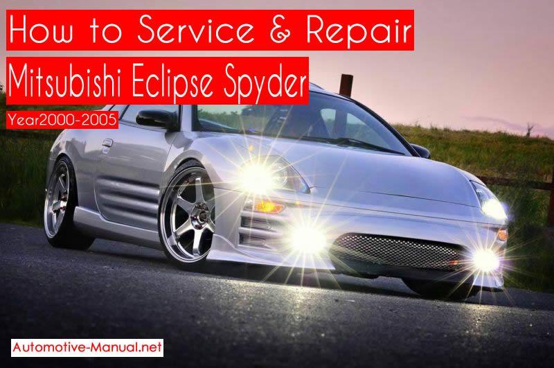 How To Service Repair Mitsubishi Eclipse Spyder 2000 2005 Pdf Manual Mitsubishi Eclipse Spyder Mitsubishi Eclipse Mitsubishi