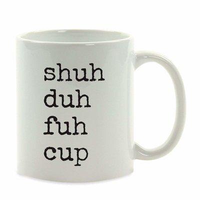 Ebern Designs Ameswood Shuh Duh Fuh Coffee Mug | Wayfair #funnycoffeemugs