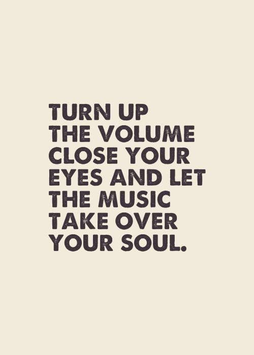 Close Your Eyes Really Feel It Music Quotes Inspirational