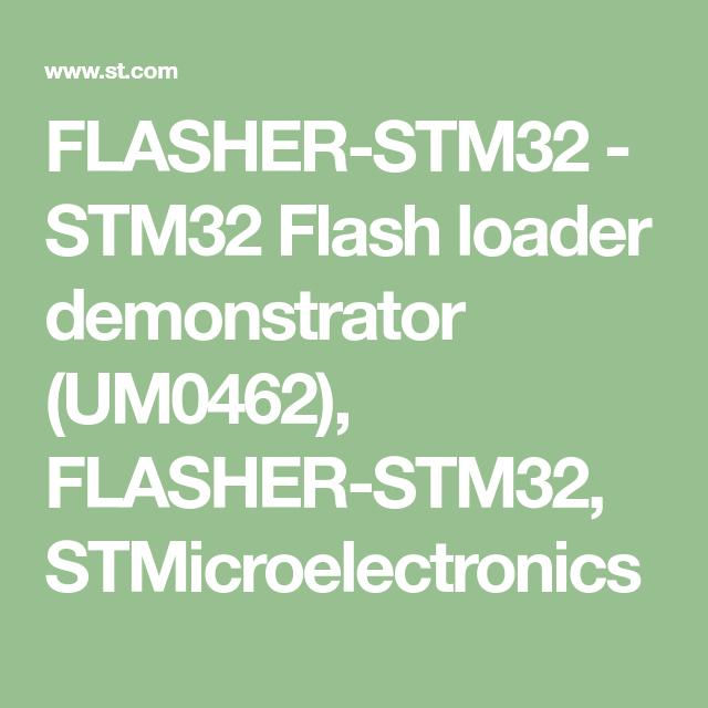 FLASHER-STM32 - STM32 Flash loader demonstrator (UM0462), FLASHER