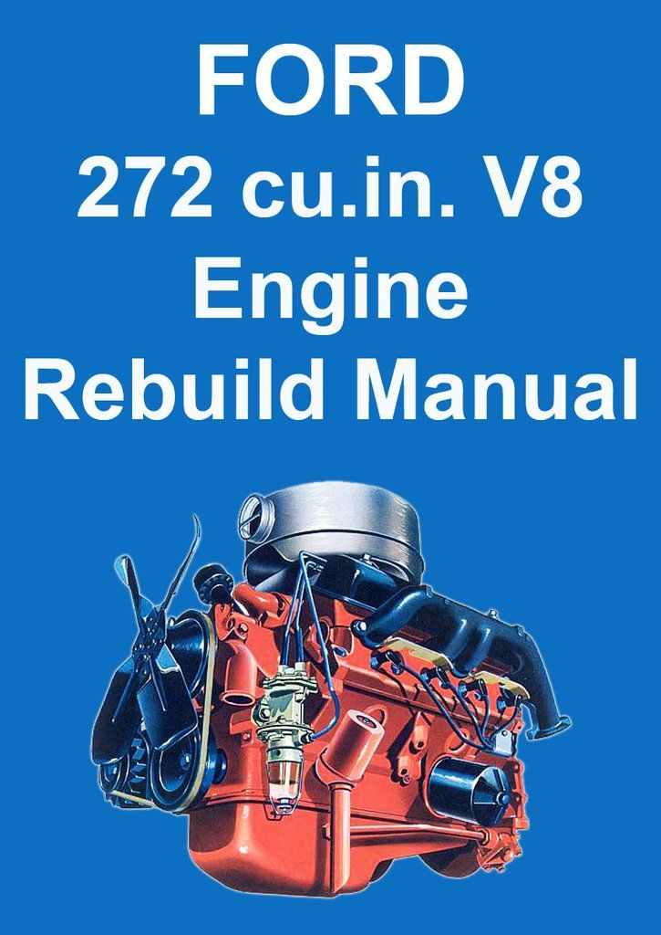 ford 272 cu in v8 engine service overhaul manual ford usa rh pinterest com Tractor Engine Overhaul Kits Subaru Engine Overhaul