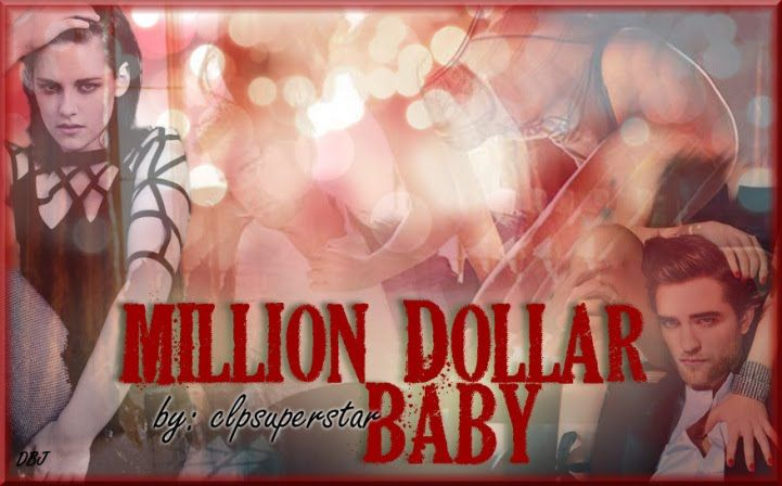 Million Dollar Baby by Clpsuperstar Awesome Must Read | anj | Fanfic
