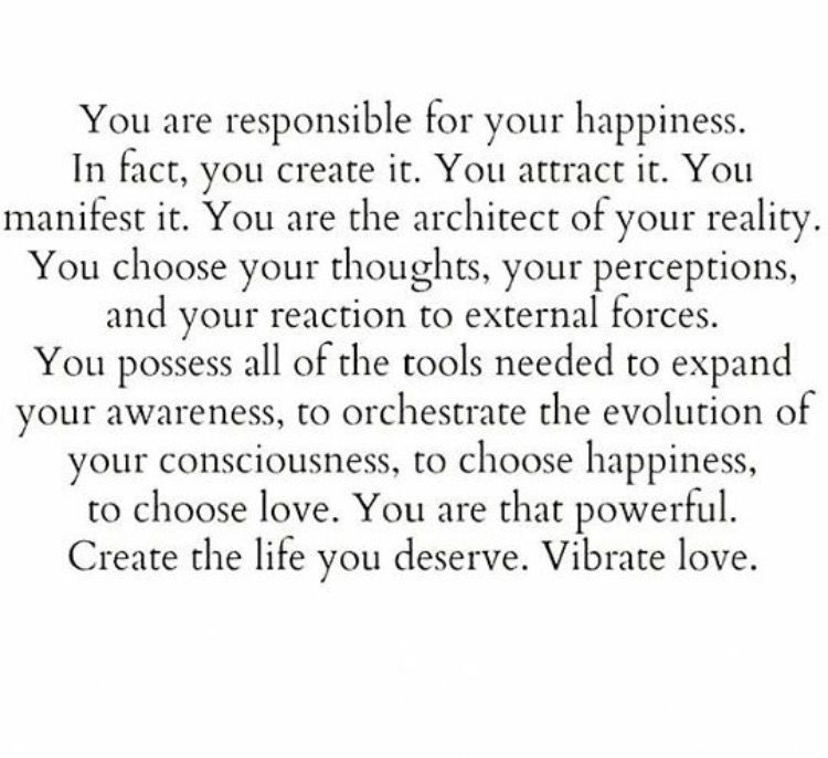You Are Responsible For Your Happiness Quotes Happiness Life