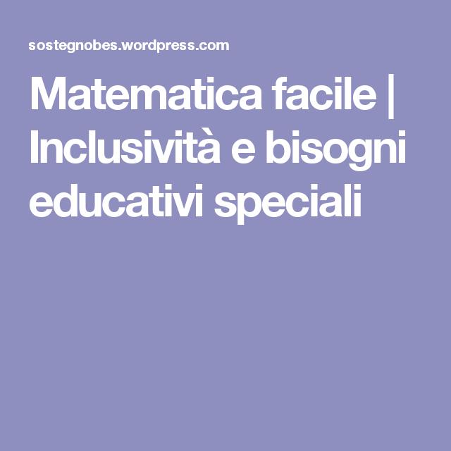 Matematica facile   Inclusività e bisogni educativi speciali