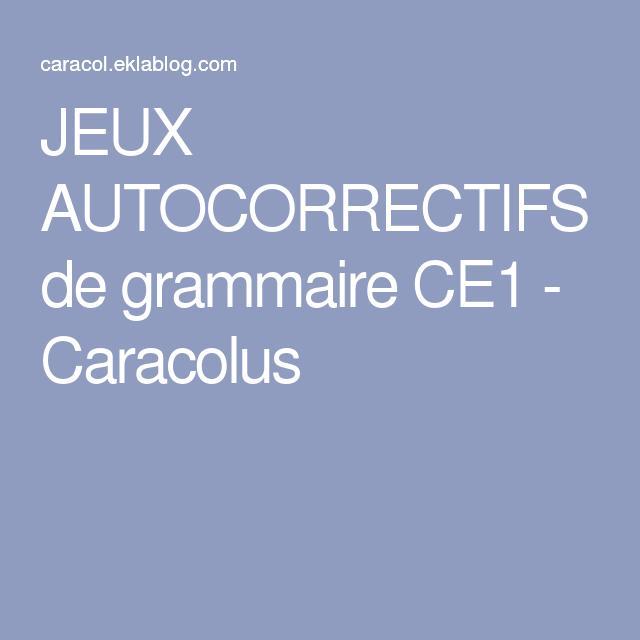 JEUX AUTOCORRECTIFS de grammaire CE1 - Caracolus