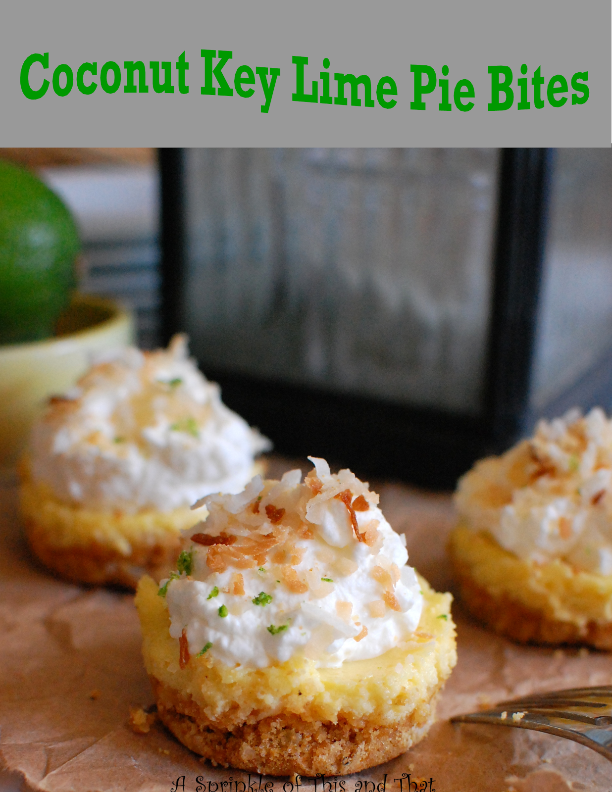 A Sprinkle of This and That: Coconut Key Lime Pie Bites | pies ...