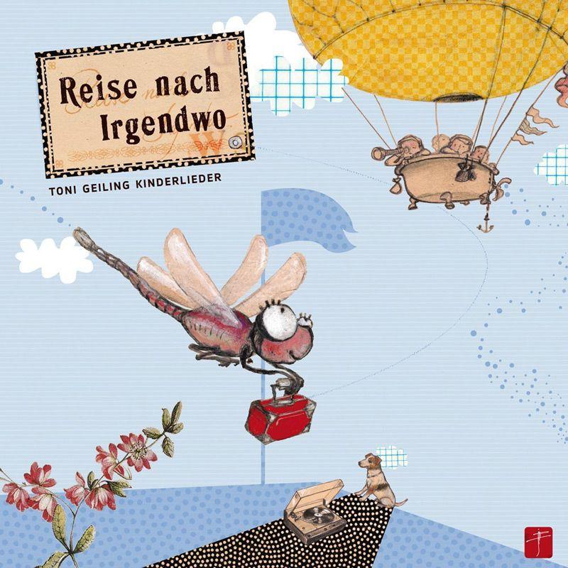 Reise nach Irgendwo - Toni Geiling - Kindermusikkaufhaus KIMUK.de - Kindermusik