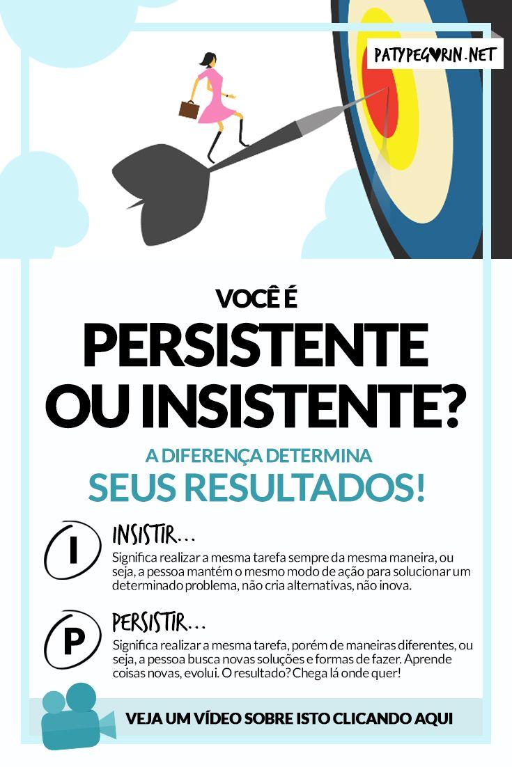 Persistencia X Insistencia A Diferenca Determina Seus Resultados