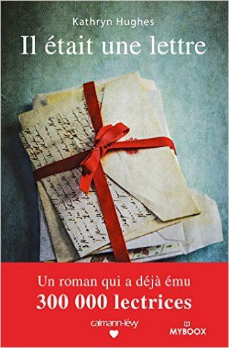 Amazon Fr Il Etait Une Lettre Kathryn Hughes Livres