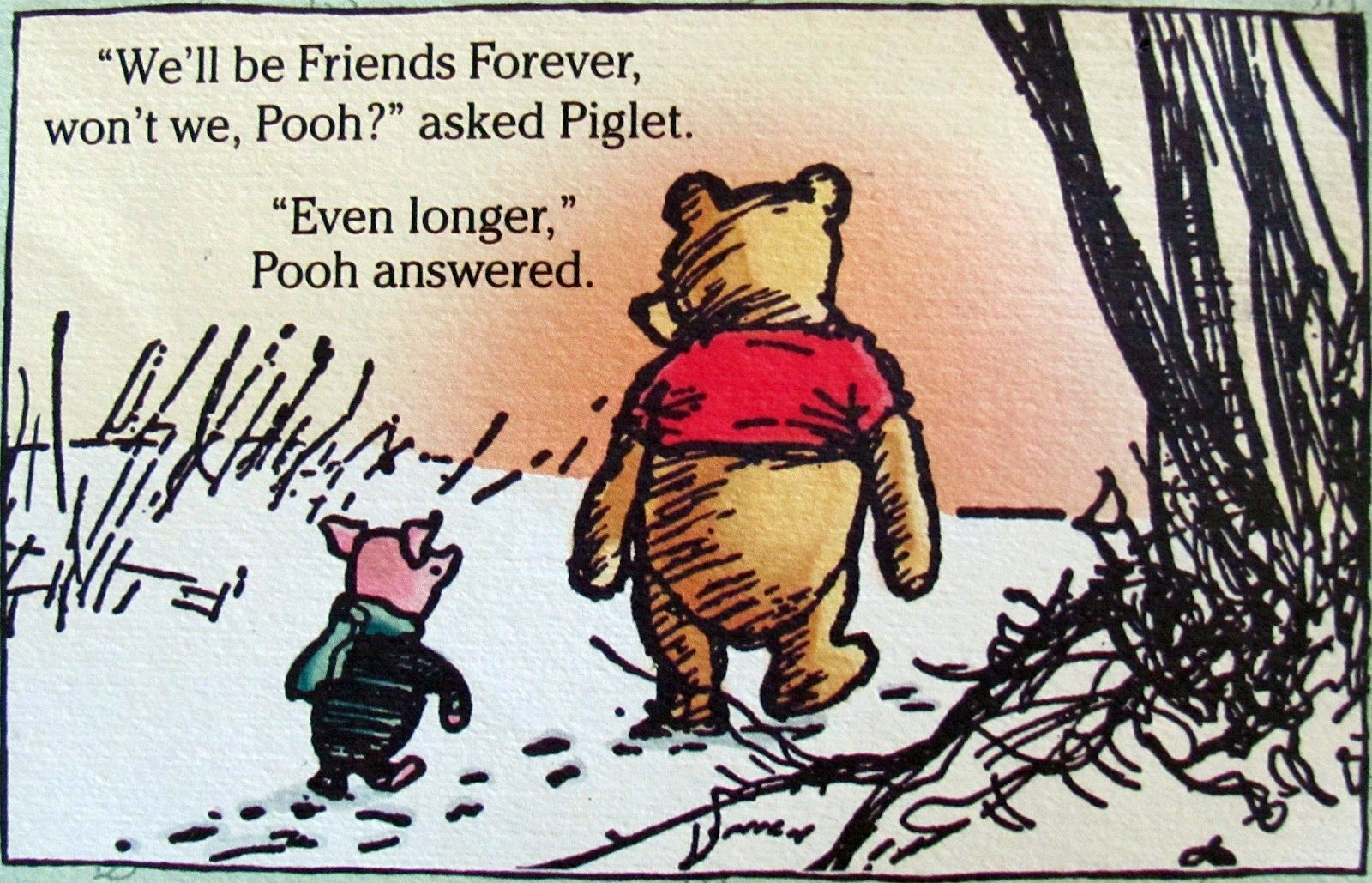 "Pooh Quotes About Friendship We'll Be Friends Forever Won't We Pooh"" Asked Piglet""even"