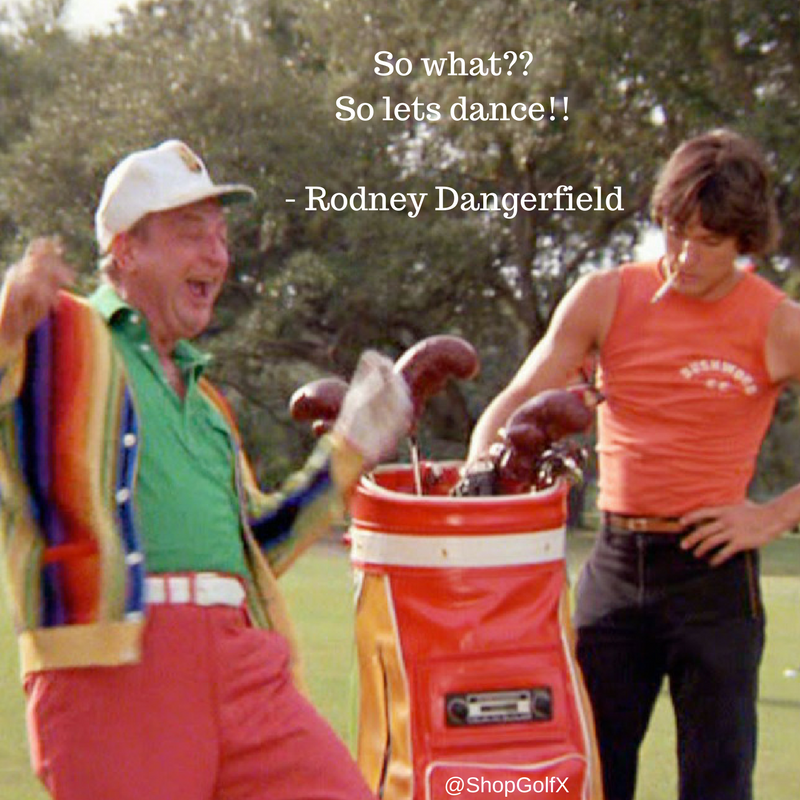 Golf Quotes From Movies: Rodney Dangerfield #caddyshack