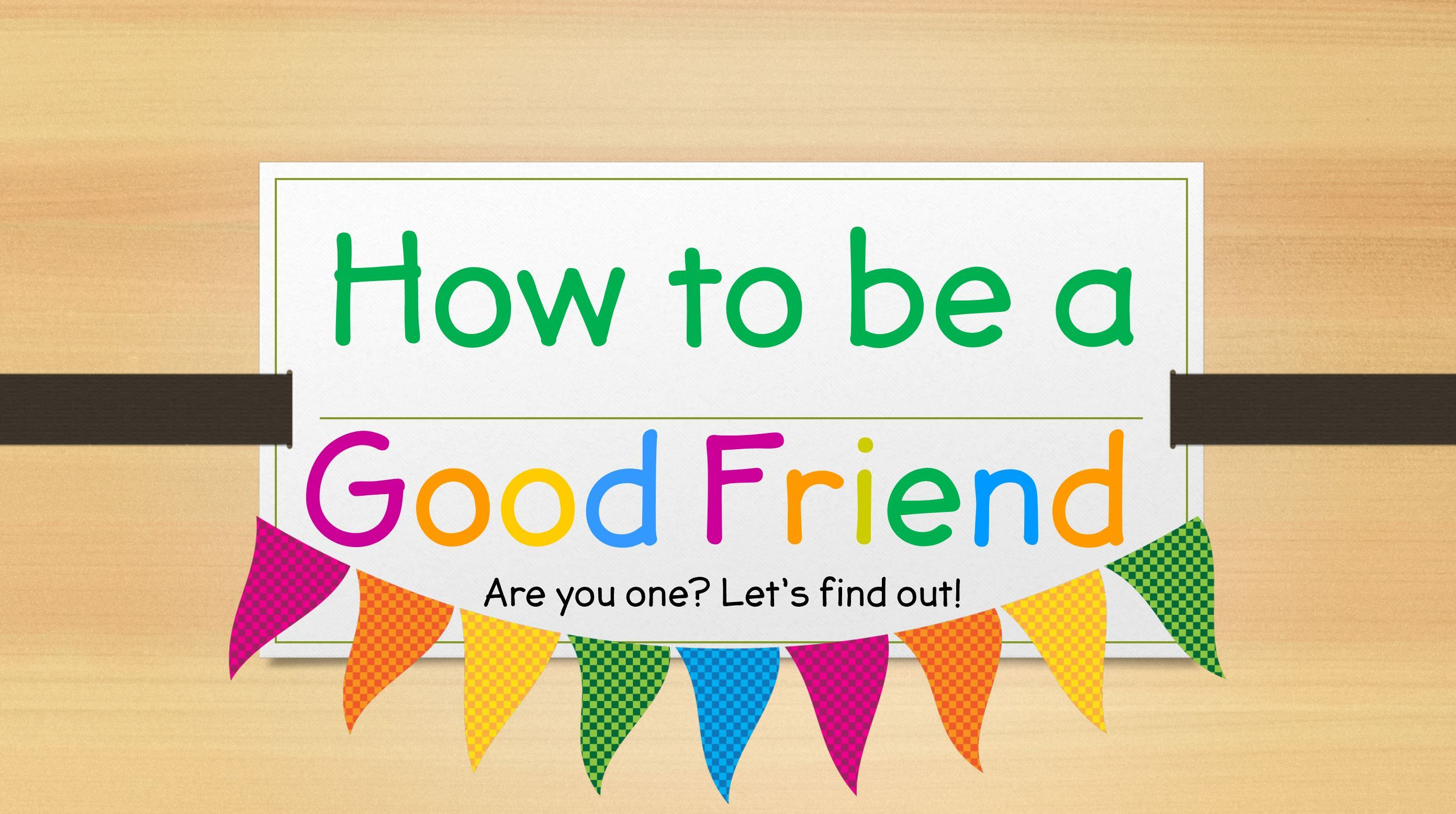 How To Be A Good Friend Powerpoint From Mrs Lane