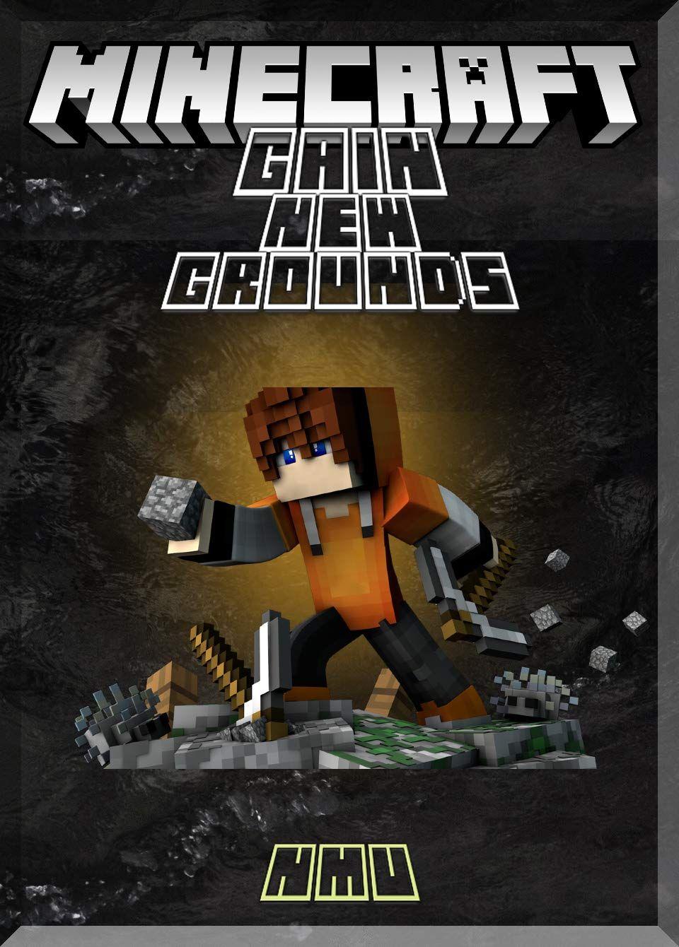 Gain New Grounds Minecraft Guide: (An Unofficial Minecraft Book