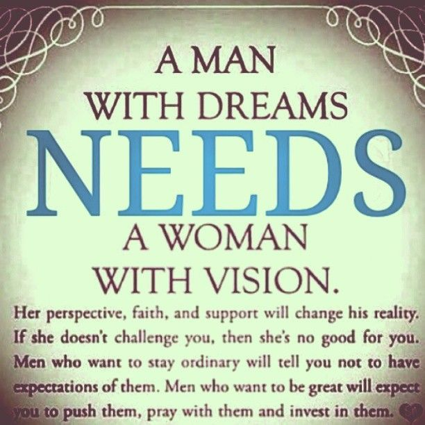A Man With Dreams Needs A Woman With Vision Faith Quotes Inspirational Quotes Relationship Quotes