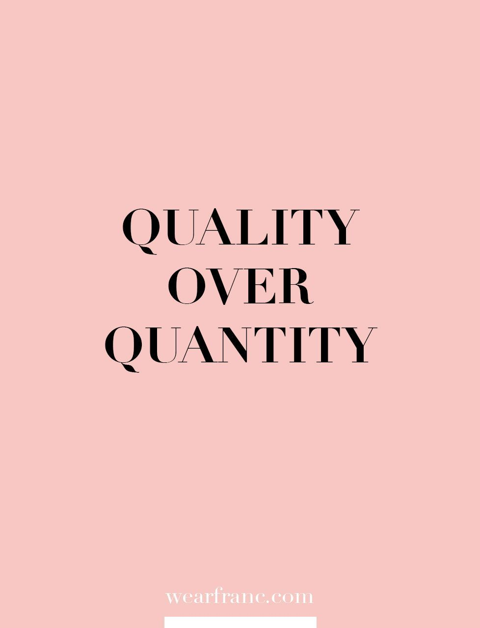 Quality Over Quantity Best Basics Weatfranc Com Homedecor2o18 Sustainable Fashion Quotes Fashion Quotes Quality Quotes