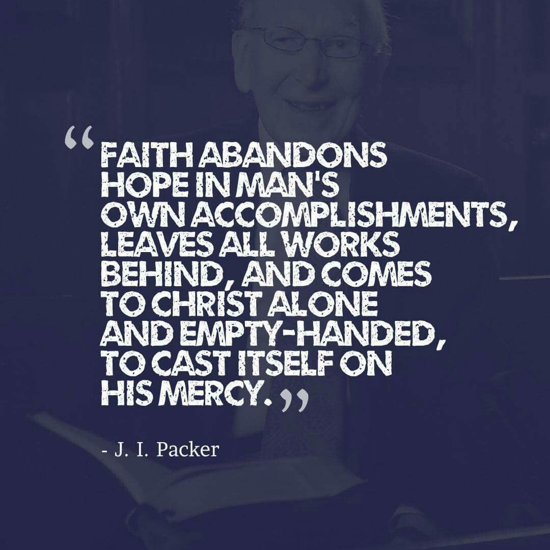 Christian Quotes J I Packer Quotes Faith Christian Quotes Inspirational Biblical Encouragement Knowing God